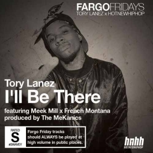 Tory Lanez - I'll Be There ft Meek Mill & French Montana